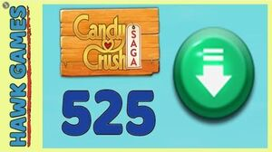 Candy Crush Saga Level 525 Super hard (Ingredients level) - 3 Stars Walkthrough, No Boosters