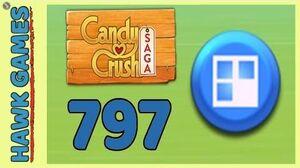 Candy Crush Saga Level 797 Hard (Jelly level) - 3 Stars Walkthrough, No Boosters
