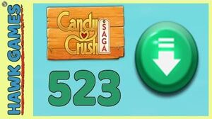 Candy Crush Saga Level 523 (Ingredients level) - 3 Stars Walkthrough, No Boosters