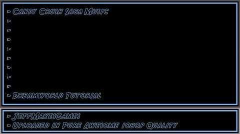 Candy Crush Saga Music - Dreamworld Tutorial 1080p HD