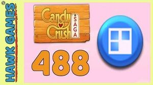 Candy Crush Saga Level 488 (Jelly level) - 3 Stars Walkthrough, No Boosters