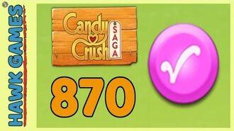 Candy Crush Saga Level 870 (Candy Order level) - 3 Stars Walkthrough, No Boosters