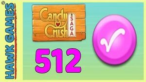 Candy Crush Saga Level 512 (Candy Order level) - 3 Stars Walkthrough, No Boosters