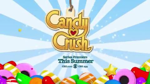 Candy Crush - Premiere on CBS this summer