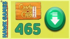 Candy Crush Saga Level 465 (Ingredients level) - 3 Stars Walkthrough, No Boosters