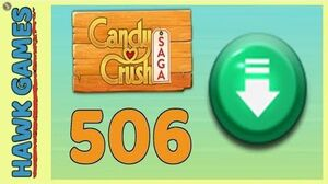 Candy Crush Saga Level 506 (Ingredients level) - 3 Stars Walkthrough, No Boosters