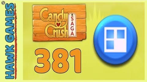 Candy Crush Saga Level 381 (Jelly level) - 3 Stars Walkthrough, No Boosters