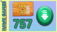 Candy Crush Saga Level 757 (Ingredients level) - 3 Stars Walkthrough, No Boosters