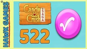 Candy Crush Saga Level 522 (Candy Order level) - 3 Stars Walkthrough, No Boosters