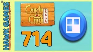 Candy Crush Saga Level 714 (Jelly level) - 3 Stars Walkthrough, No Boosters