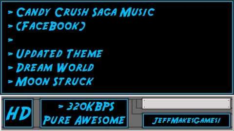 Candy Crush Saga (FaceBook) Music - Updated Theme - Dream World - Moon Struck