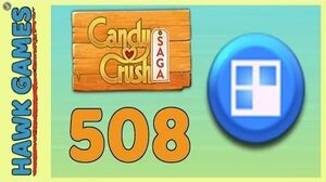 Candy Crush Saga Level 508 (Jelly level) - 3 Stars Walkthrough, No Boosters