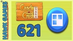 Candy Crush Saga Level 621 (Jelly level) - 3 Stars Walkthrough, No Boosters