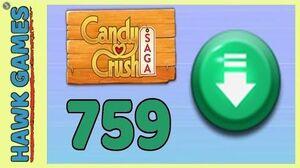 Candy Crush Saga Level 759 (Ingredients level) - 3 Stars Walkthrough, No Boosters
