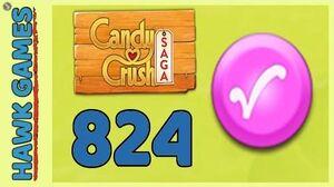 Candy Crush Saga Level 824 (Candy Order level) - 3 Stars Walkthrough, No Boosters