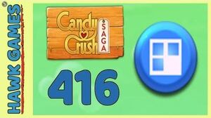 Candy Crush Saga Level 416 (Jelly level) - 3 Stars Walkthrough, No Boosters