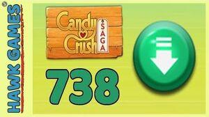Candy Crush Saga Level 738 (Ingredients level) - 3 Stars Walkthrough, No Boosters