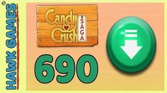 Candy Crush Saga Level 690 (Ingredients level) - 3 Stars Walkthrough, No Boosters