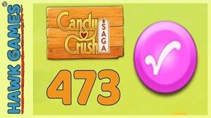 Candy Crush Saga Level 473 (Candy Order level) - 3 Stars Walkthrough, No Boosters