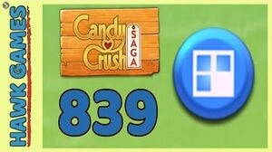 Candy Crush Saga Level 839 (Jelly level) - 3 Stars Walkthrough, No Boosters