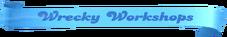 Wrecky-Workshops