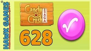 Candy Crush Saga Level 628 (Candy Order level) - 3 Stars Walkthrough, No Boosters