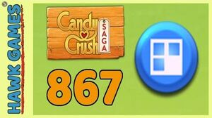 Candy Crush Saga Level 867 (Jelly level) - 3 Stars Walkthrough, No Boosters