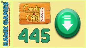 Candy Crush Saga Level 445 (Ingredients level) - 3 Stars Walkthrough, No Boosters
