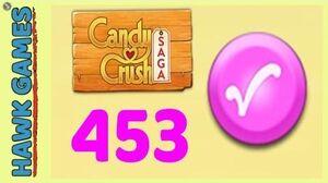 Candy Crush Saga Level 453 Hard (Candy Order level) - 3 Stars Walkthrough, No Boosters