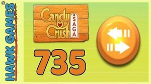 Candy Crush Saga Level 735 (Moves level) - 3 Stars Walkthrough, No Boosters
