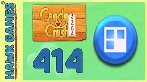 Candy Crush Saga Level 414 (Jelly level) - 3 Stars Walkthrough, No Boosters