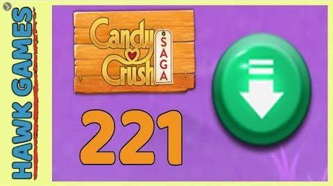 Candy Crush Saga Level 221 (Ingredients level) - 3 Stars Walkthrough, No Boosters