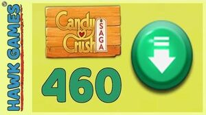Candy Crush Saga Level 460 Hard (Ingredients level) - 3 Stars Walkthrough, No Boosters