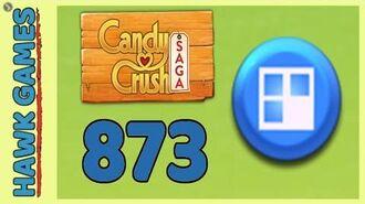 Candy Crush Saga Level 873 (Jelly level) - 3 Stars Walkthrough, No Boosters