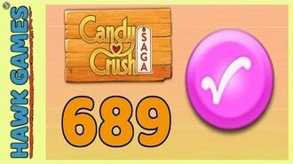 Candy Crush Saga Level 689 (Candy Order level) - 3 Stars Walkthrough, No Boosters