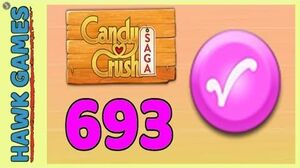 Candy Crush Saga Level 693 Hard (Candy Order level) - 3 Stars Walkthrough, No Boosters
