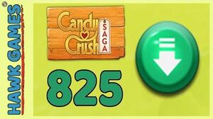 Candy Crush Saga Level 825 (Ingredients level) - 3 Stars Walkthrough, No Boosters