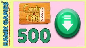 Candy Crush Saga Level 500 (Ingredients level) - 3 Stars Walkthrough, No Boosters