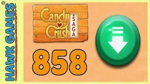 Candy Crush Saga Level 858 (Ingredients level) - 3 Stars Walkthrough, No Boosters