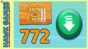 Candy Crush Saga Level 772 (Ingredients level) - 3 Stars Walkthrough, No Boosters