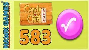 Candy Crush Saga Level 583 (Candy Order level) - 3 Stars Walkthrough, No Boosters-0