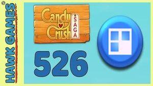 Candy Crush Saga Level 526 (Jelly level) - 3 Stars Walkthrough, No Boosters
