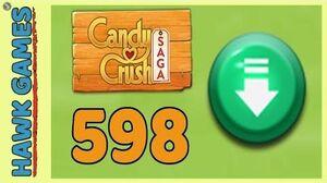 Candy Crush Saga Level 598 (Ingredients level) - 3 Stars Walkthrough, No Boosters