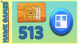 Candy Crush Saga Level 513 (Jelly level) - 3 Stars Walkthrough, No Boosters