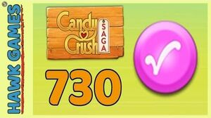 Candy Crush Saga Level 730 (Candy Order level) - 3 Stars Walkthrough, No Boosters