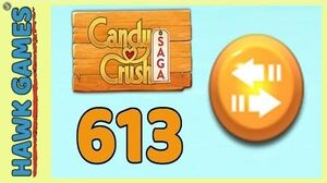 Candy Crush Saga Level 613 (Moves level) - 3 Stars Walkthrough, No Boosters