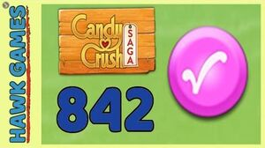 Candy Crush Saga Level 842 Super hard (Candy Order level) - 3 Stars Walkthrough, No Boosters