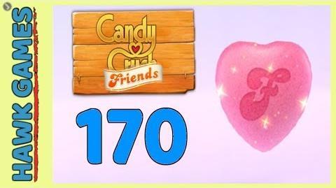 Candy Crush Friends Level 170 (Heart mode) - 3 Stars Walkthrough, No Boosters