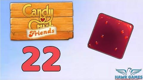 Candy Crush Friends Saga Level 22 (Jam mode) - 3 Stars Walkthrough, No Boosters