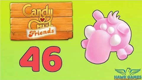 Candy Crush Friends Saga Level 46 (Mammoth mode) - 3 Stars Walkthrough, No Boosters